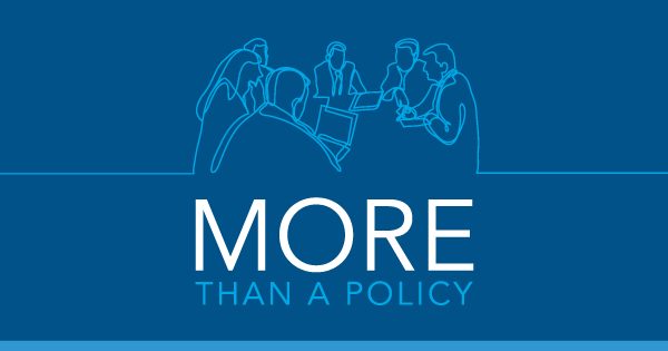 "Drawing of six people a boardroom table with the text ""More than a policy"""