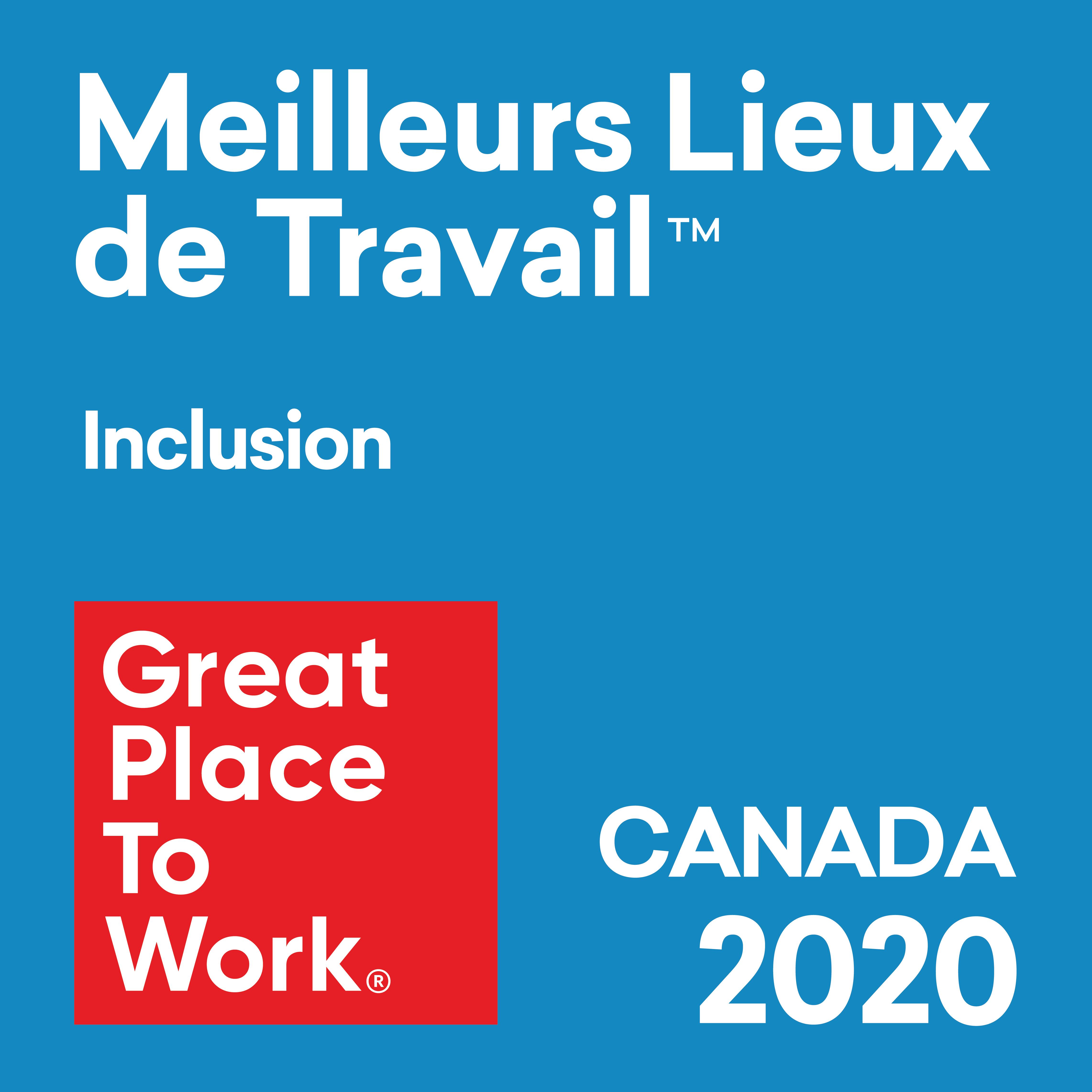 Meilleurs lieux de travail. Inclusion. Great Place To Work. Canada 2020.