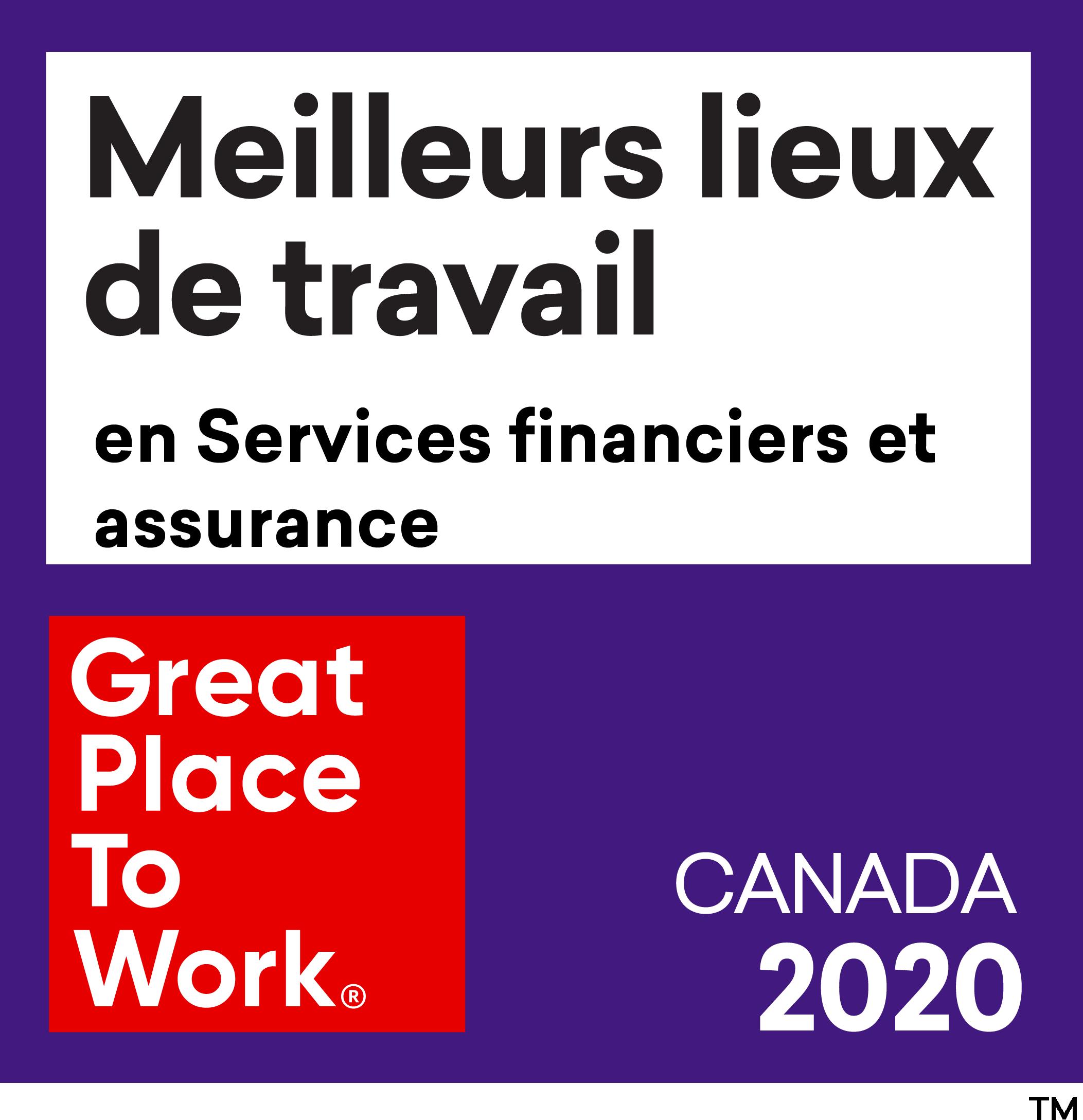 Meilleurs lieux de Travail en Services Financiers et assurance. Great Place To Work. Canada 2020.