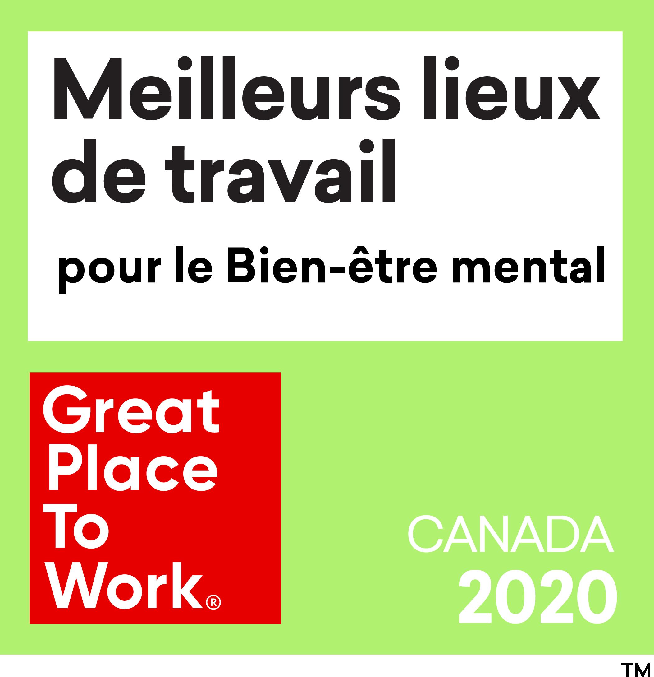 Meilleurs Lieux de Travail pour le Bien-être mental. Great Place To Work. Canada 2020.