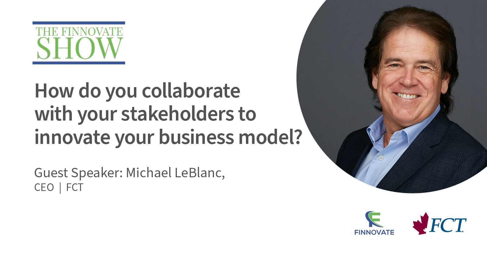 Michael LeBlanc, CEO of FCT