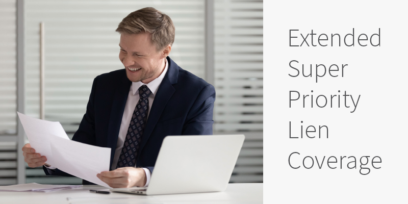 Extended Super Priority Lien Coverage