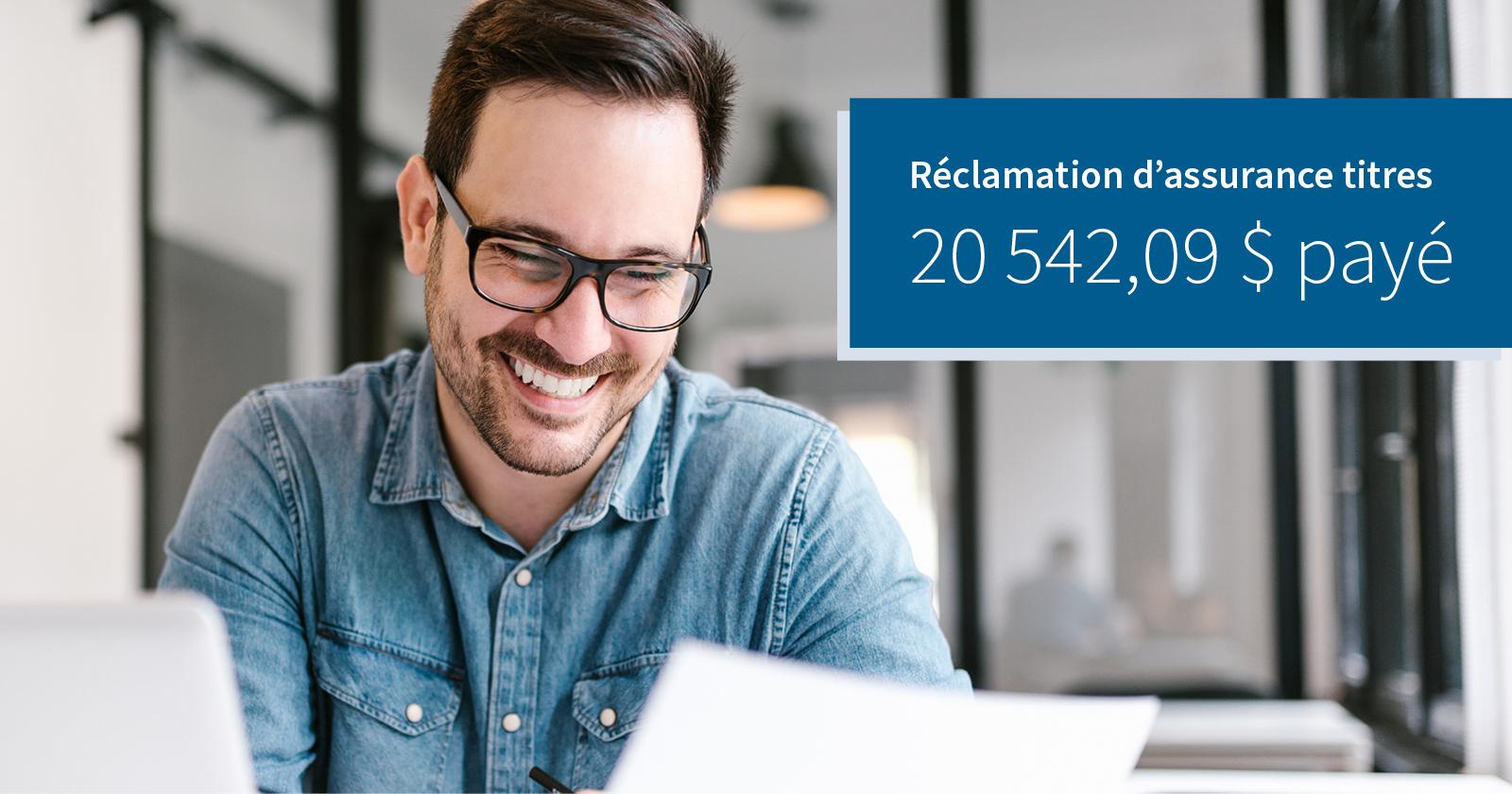 Réclamation d'assurance titres, $20,542.09 paid.