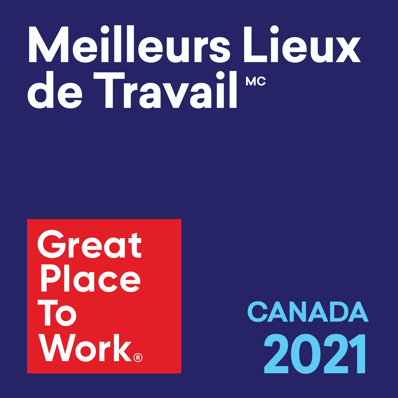 Meilleurs Lieux de Travail - Great Place To Work - Canada 2021
